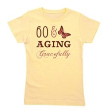 60  Aging Gracefully Girl's Tee