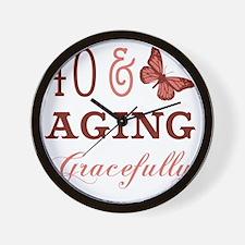 40  Aging Gracefully Wall Clock