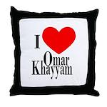 I Love Omar Khayyam Throw Pillow