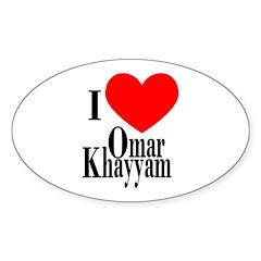 I Love Omar Khayyam Oval Decal