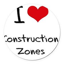 I love Construction Zones Round Car Magnet