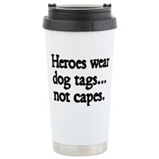 Heroes wear dog tags Travel Mug