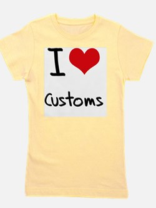 I love Customs Girl's Tee
