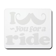 I Mustach You for a Ride Mousepad