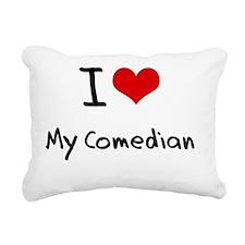 I love My Comedian Rectangular Canvas Pillow