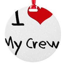 I love My Crew Ornament