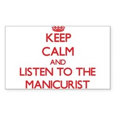 Keep Calm and Listen to the Manicurist Decal