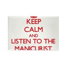 Keep Calm and Listen to the Manicurist Magnets