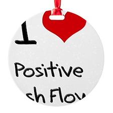 I love Positive Cash Flow Ornament