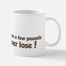 I never lose! Mug