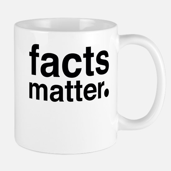 Facts Matter Mug Mugs