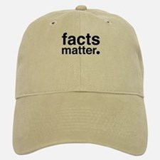 Facts Matter Baseball Baseball Cap