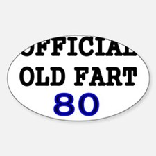 OFFICIAL OLD FART 80 Sticker (Oval)