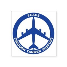 "KC-135R - Peace Through Tan Square Sticker 3"" x 3"""