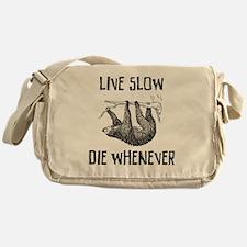 Live Slow. Die Whenever Messenger Bag