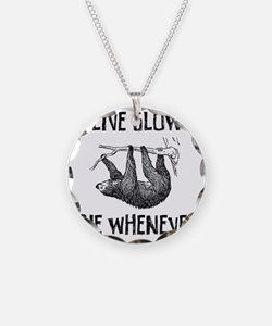 Live Slow. Die Whenever Necklace