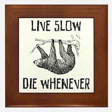 Live Slow. Die Whenever Framed Tile