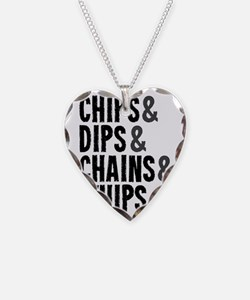 Chips Dips Chains and Whips Necklace Heart Charm