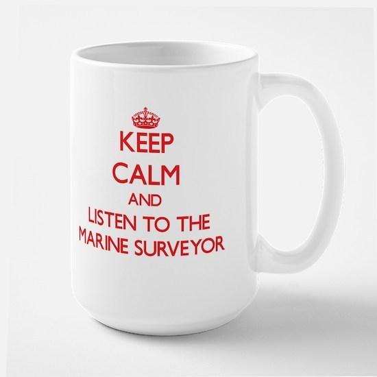 Keep Calm and Listen to the Marine Surveyor Mugs