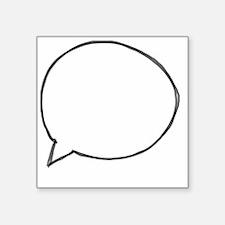 """Speech Bubble Square Sticker 3"""" x 3"""""""