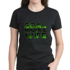 Coal Miners Wife T-Shirt