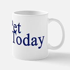 I Spayed a Pet Today Mug