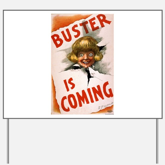 Buster is coming - US Lithograph - 1907 Yard Sign