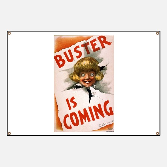 Buster is coming - US Lithograph - 1907 Banner