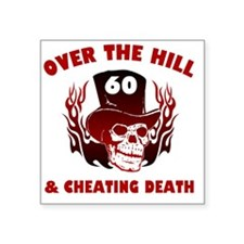"60th Birthday Cheating Deat Square Sticker 3"" x 3"""