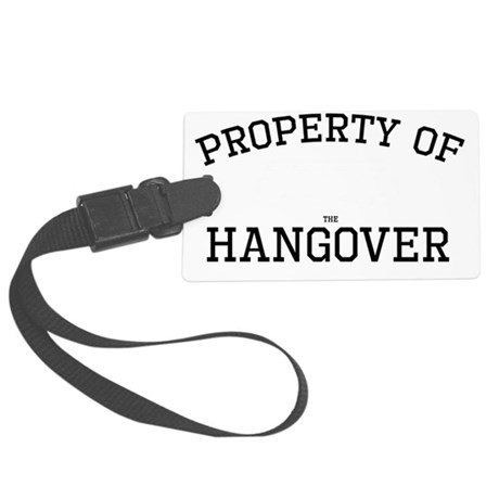 Hangover - Property Of Large Luggage Tag