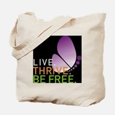 LIVE. THRIVE. BE FREE. on Black Tote Bag