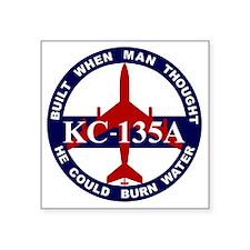 "KC-135A - Built When Man Th Square Sticker 3"" x 3"""