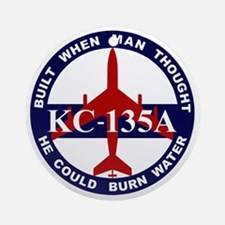 KC-135A - Built When Man Thought He Round Ornament