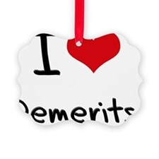 I Love Demerits Ornament
