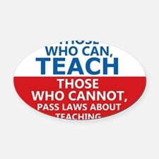 Those Who Can, Teach Oval Car Magnet