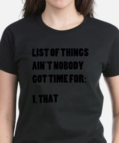 Ain't Nobody Got Time For Tha Tee