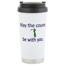 May the course be with  Travel Mug