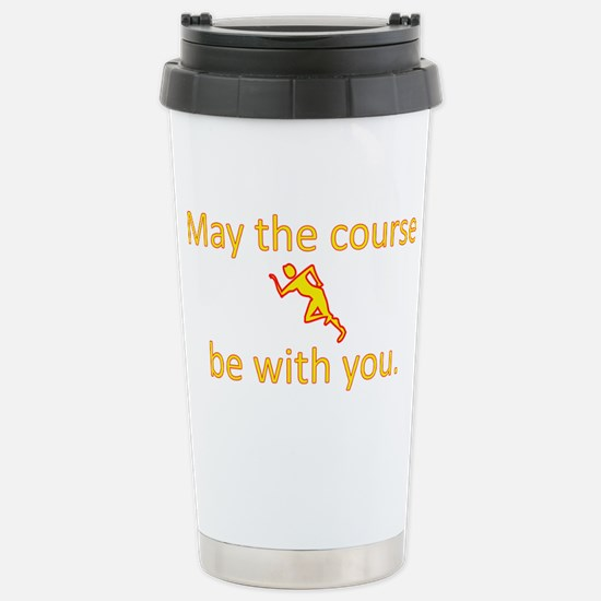 May the course be with  Stainless Steel Travel Mug