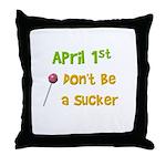 April 1st Sucker Throw Pillow