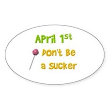 April 1st Sucker Oval Decal