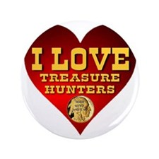 "I Love Treasure Hunters 3.5"" Button"