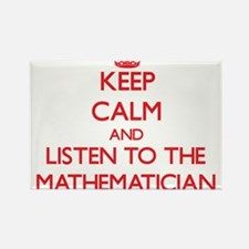 Keep Calm and Listen to the Mathematician Magnets