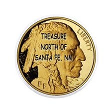 "Treasure North of Santa Fe, NM Gold Co 3.5"" Button"
