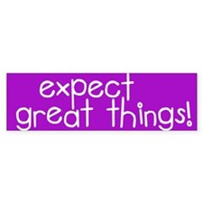 Expect Great Things! bumper sticker