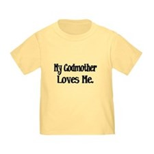 My Godmother Loves Me T-Shirt