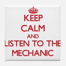 Keep Calm and Listen to the Mechanic Tile Coaster
