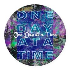 One Day at a Time Art Round Car Magnet
