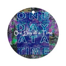 One Day at a Time Art Round Ornament