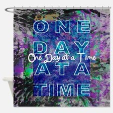 One Day at a Time Art Shower Curtain