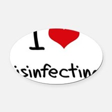 I Love Disinfecting Oval Car Magnet